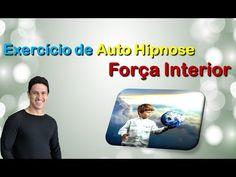 Exercício de Auto Hipnose (Força Interior)