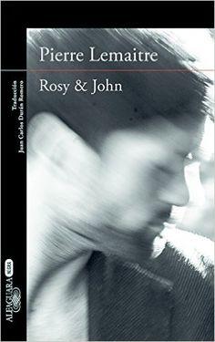 Rosy & John. Un Caso Del Comandante Camille Verhoeven 3 LITERATURAS: Amazon.es: PIERRE LEMAITRE: Libros