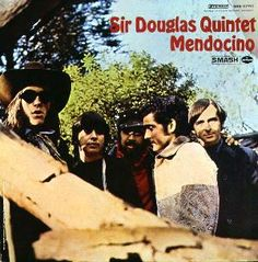 """""""Mendocino"""" (1969, Smash) by The Sir Douglas Quintet.  Their first LP for Smash."""