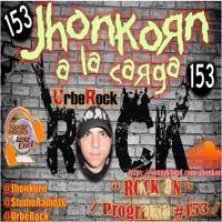 "ROCK A LA CARGA-""Programa #153""Musica-Humor-Rock""JK by jhonkorn on SoundCloud"