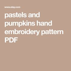 pastels and pumpkins hand embroidery pattern PDF
