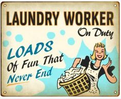 More like NOT on duty!!!! Vintage Laundry Sign
