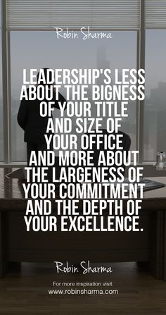 Leadership's less about the bigness of your title and size of your office and more about the largeness of your commitment and the depth of your excellence. #leadership #LWT #LWTmovement