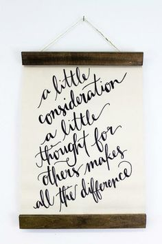A Little Consideration Wall Hanging, quote from Eeyore. www.mooreaseal.com