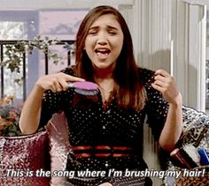 """""""This is the song where I'm brushin' my hair!"""""""