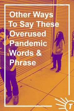 8 Pandemic Words & Phrases People Absolutely Never Want To Hear Again Words To Use, Cool Words, Thesaurus Words, Improve Your Vocabulary, Other Ways To Say, Pet Peeves, Being Good, Long Time Ago, Suddenly