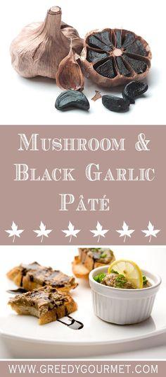 & Black Garlic Pâté Black garlic is an unusual ingredient. It works very well with mushrooms in a pâté.Black garlic is an unusual ingredient. It works very well with mushrooms in a pâté. Pate Recipes, Garlic Recipes, Gourmet Recipes, Vegetarian Recipes, Cooking Recipes, Healthy Recipes, Vegetarian Pate, Vegan Pate, Antipasto