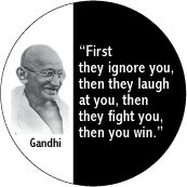 Gandhi Quote: First Ignore, Then Laugh, Fight, Win - POLITICAL T-SHIRT