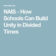 NAIS - How Schools Can Build Unity in Divided Times