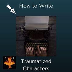 How to Write Traumatized Characters – Phoenix Fiction Writers