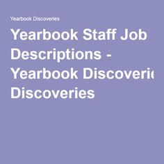 Yearbook Staff Job Descriptions - Yearbook Discoveries
