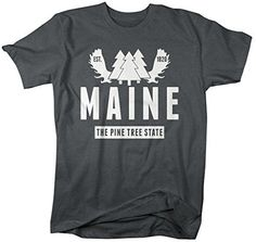 Shirts By Sarah Men's Maine State Nickname Shirt Pine Tree State Shirts Est. 1820