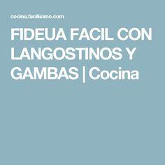 FIDEUA FACIL CON LANGOSTINOS Y GAMBAS | Cocina