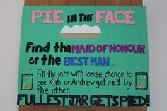Pie in face. whatever jar has most money in it gets pied in face. pie can just be pie plate filled with whip cream Buck And Doe Games, Stag Games, Wedding Games, Wedding Tips, Our Wedding, Wedding Planning, Bridal Games, Wedding Stuff, I Do Bbq