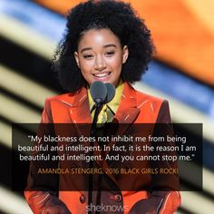 """""""My blackness does not inhibit me from being beautiful and intelligent. In fact, is it the reason I am beautiful and intelligent. And you cannot stop me."""" -Amandla Stenberg, Black Girls Rock 2016 ✨"""