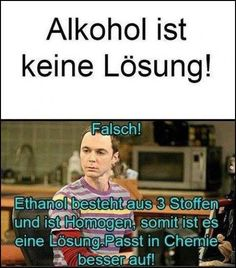 Alcohol is a solution … I love it when Sheldon explains the world; Funny As Hell, Funny Cute, Hilarious, Funny Pins, Funny Memes, Man 2, Big Bang Theory, Chemistry, Funny Pictures