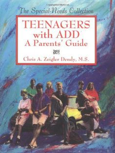 Teenagers With Add: A Parents' Guide (The Special-Needs Collection)
