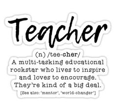 Multi-tasker, educational rockstar, lives to inspire, and loves to encourage… this is a true definition of a teacher! Teacher Appreciation Quotes, Teacher Memes, Teacher Stickers, Teachers' Day, Teaching, Behavior Management, Classroom Management, Kindergarten Classroom, Classroom Decor