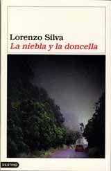 'La niebla y la doncella', Lorenzo Silva. La niebla oculta las estrellas y esconde los caminos hacia la cumbre desde la que contemplarlas