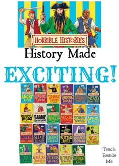 Horrible Histories- History Made Exciting... My kids totally love these books