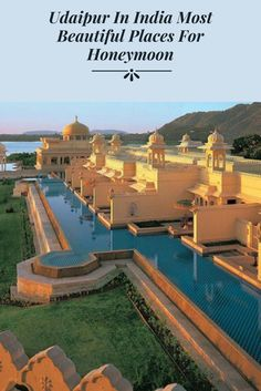 Udaipur In India Most Beautiful Places In The World For Honeymoon