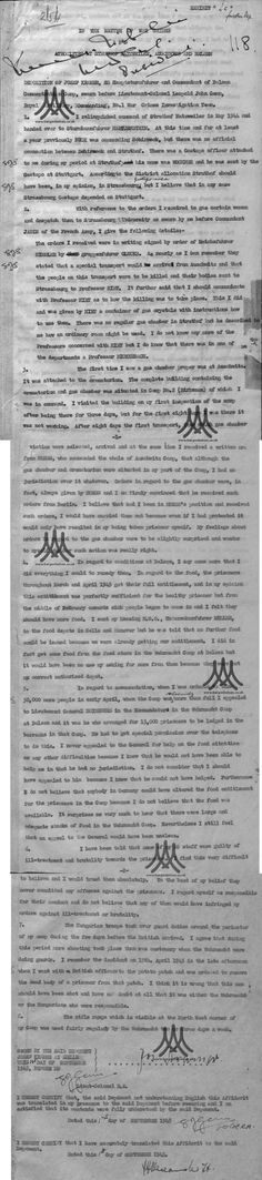 """The testimony of HauptsturmführerJosefKramer.  Known as """"The Beast of Belsen"""", Kramer claims to have striven to improve conditions for the inmates at the camp.  While stationed at Auschwitz (his dept. included both the Gas Chambers and Crematoria), he admits to feeling """"slightly surprised"""" at the orders given to send human beings to the gas chambers, and """"wondered to myself whether such action was really right."""" Kramer was executed for war crimes soon after this testimony was given."""