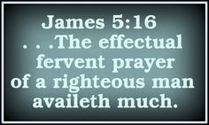 Effectual Prayer Avails Much! Do I really believe that?