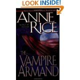 Anne Rice: The Vampire Armand (Book 6 The Vampire Chronicles)