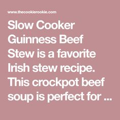 Slow Cooker Guinness Beef Stew is a favorite Irish stew recipe. This crockpot beef soup is perfect for St. Patrick's Day! Get the easy stew recipe here!