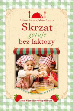 """Skrzat gotuje bez laktozy"" Wydawnictwo Skrzat"