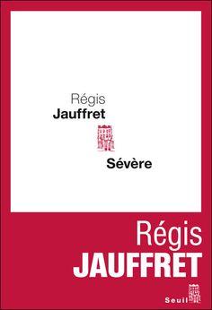 *Sévère, Régis Jauffret. Cliquez sur l'image pour écouter l'émission.