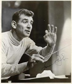 Leonard Bernstein, his passion for music is inspiring I hope to be as half as good as him someday as a musician, conductor, and educator