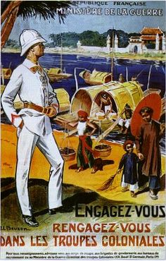 "Cartaz de Propaganda para Alistamento nas Tropas Coloniais Francesas, ""Engagez-Vous Rengagez-Vous Dans Les Troupes Coloniales"", França - J. Colonial Art, French Colonial, Tourism Poster, Poster Ads, Pub Vintage, French Vintage, Indochine, French History, Cultural"