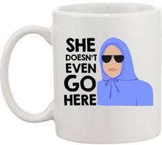 OMG - NEED...NEED...NEED...Mean Girls  She doesn't even go here coffee mug by perksofaurora, $16.00