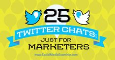 25 twitter chats for marketers