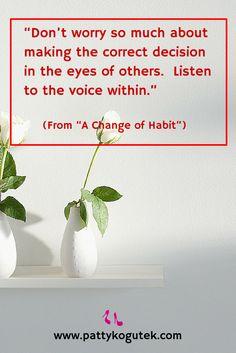 Listen to the voice within! http://pattykogutek.com/inspirational-insights/