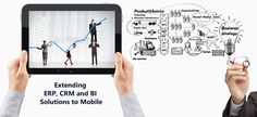 Benefits of Extending IT Solutions to Mobile