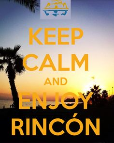 Keep Calm and Enjoy Rincón