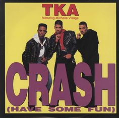 TKA - Crash (Have Some Fun)