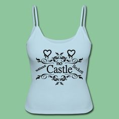 """No Castle without Beckett"" - Exclusive shirts, tops and more for #Castle fans. #Beckett #Caskett #series #tv #love #fan #fan shirts #castle shirts #tees #t-shirt #shirts #gifts"