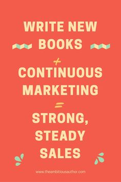 The two components necessary for strong, steady book sales. Read more of the blog post.