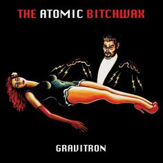 The Atomic Bitchwax - Gravitron Colored LP + Download