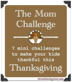 7 Mini Challenges to Make Your Kids Thankful this Thanksgiving!