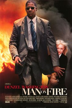 Denzel Washington in MAN on FIRE. LOVE this movie but broke my heart..