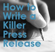 How to write a killer press release