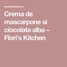 Crema de mascarpone si ciocolata alba – Flori's Kitchen Sweets, Chocolate, Sweet Pastries, Goodies, Schokolade, Candy, Chocolates, Treats, Baking