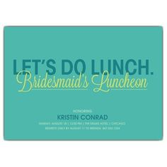 Let's Do Lunch Bridal Luncheon invitations. Love the color combo, also available in purple with lime & lavender!