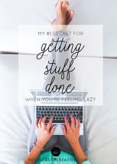 My #1 Secret For Getting Motivated on Lazy Days