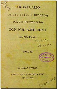 rontuario de las leyes y decretos del Rey Nuestro Señor Don José Napoleon I. - Madrid : Imprenta Real, 1810. - Tomo III : Del año de 1811.