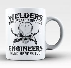 Welders are created because engineers need heroes too! The perfect mug for any…